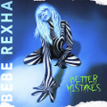 Bebe Rexha - Better Mistakes - CD