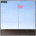 Wire - Pink Flag - LP
