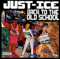 Just Ice - Back To The Old School: 35th Anniversary Edition - LP