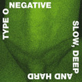Type O Negative - Slow Deep And Hard - 30th Anniversary Edition - LP