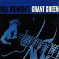 Grant Green - Idle Moments - Blue Note Classic Vinyl Edition - LP
