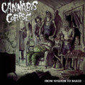 Cannabis Corpse - From Wisdom to  Baked - Clear Vinyl - LP