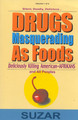 Drugs Masquerading As Foods