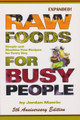 Raw Foods For Busy People - Expanded!