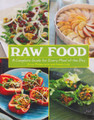 Raw Food, A Complete Guide for Every Meal of the Day