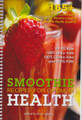 Smoothie Recipes for Optimum Health