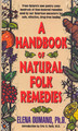 A Handbook of Natural Folk Remedies