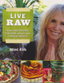 Live Raw - Raw Food Recipes For Good Health & Timeless Beauty
