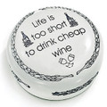 DESK ACCESSORIES - LIFE IS TOO SHORT TO DRINK CHEAP WINE PAPERWEIGHT