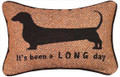 """ITS BEEN A LONG DAY"" WOVEN DACHSHUND PILLOW - 12.5"" X 8.5"" - GIFTS FOR DOG LOVERS"