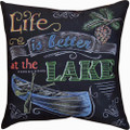 "LIFE IS BETTER AT THE LAKE PILLOW - 18"" SQUARE"