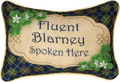 FLUENT BLARNEY SPOKEN HERE PILLOW - IRISH PILLOW