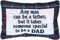 """""""ANY MAN CAN BE A FATHER"""" THROW PILLOW"""