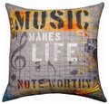 """MUSIC MAKES LIFE NOTEWORTHY"" PILLOW - 18"" SQUARE"