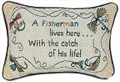 A FISHERMAN LIVES HERE WITH THE CATCH OF HIS LIFE DECORATIVE PILLOW
