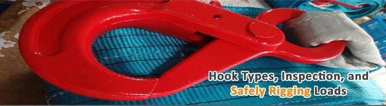 Types of Hooks and How Use Rigging Hooks For Lifting