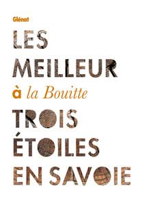 Les Meilleur à la Bouitte: Trois Étoiles en Savoie (French)