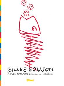 Gilles Goujon à Fontjoncouse ... quelque part en Corbières (French)