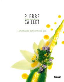 Pierre Caillet: La Normandie d'un homme de goût