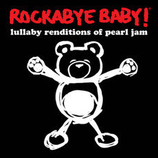 Lullaby Renditions of Pearl Jam from Rockabye Baby