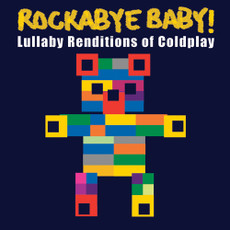 Lullaby Renditions of Coldplay from Rockabye Baby