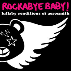 Lullaby Renditions of Aerosmith from Rockabye Baby