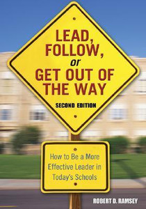 Lead, Follow, or Get Out of the Way: How to be a More Effective Leader