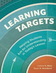 Learning Targets: Helping Students Aim for Understanding