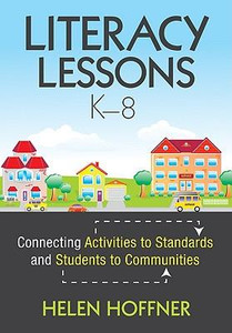 Literacy Lessons K-8: Connecting Activities to Standards and Students to Communities