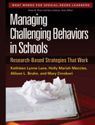 Managing Challenging Behavior in Schools: Research-Based Strategies