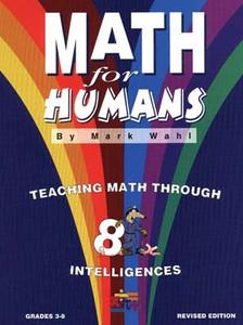 Math for Humans: Teaching Math Through Intelligences, Grades 3-8