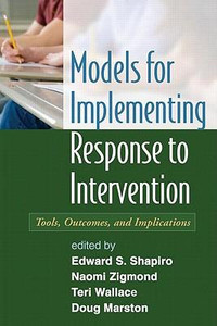 Models for Implementing Response to Intervention: