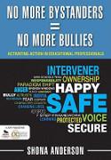 No More Bystanders = No More Bullies:
