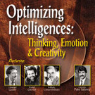 Optimizing Intelligences: Thinking, Emotion and Creativity