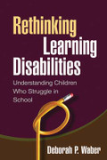 Rethinking Learning Disabilities: Understanding Children