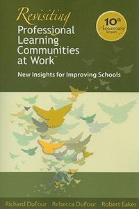 Revisiting Professional Learning Communities at Work: