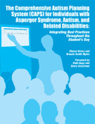The Comprehensive Autism Planning System (CAPS) for Individuals with Asperger Syndrome, Autism, and Related Disabilities
