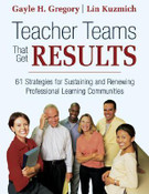 Teacher Teams That Get Results: