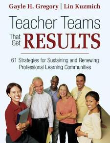 Teacher Teams That Get Results: