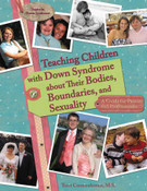 Teaching Children with Down Syndrome about Their Bodies, Boundaries, and Sexuality: