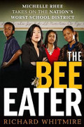 The Bee Eater: Michelle Rhee Takes on the Nation's Worst School District