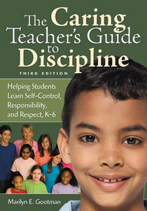 The Caring Teacher's Guide to Discipline: