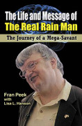 The Life and Message of the Real Rain Man: The Journey of a Mega-Savant