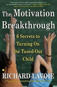 The Motivation Breakthrough: 6 Secrets