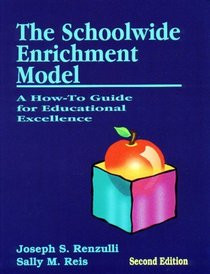 The Schoolwide Enrichment Model: A How-To Guide
