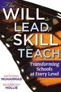 The Will to Lead, The Skill to Teach: Transforming Schools
