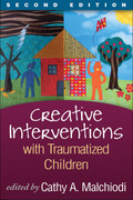 Creative Interventions with Traumatized Children, 2nd Edition