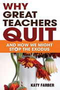 Why Great Teachers Quit and How We Might Stop the Exodus