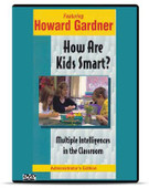 How Are Kids Smart? Multiple Intelligences in the Classroom: Administrator's Edition
