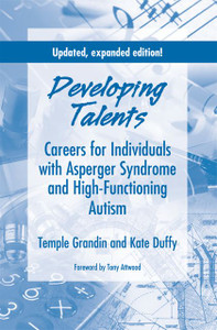 Developing Talents: Careers for Individuals with Asperger Syndrome & High-Functioning Autism